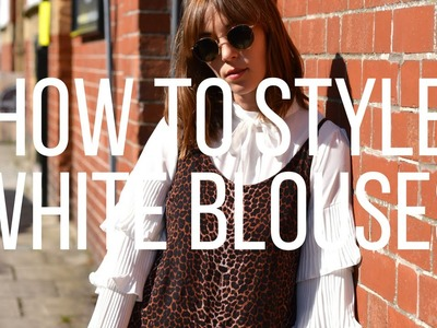 How To Style White Blouses | Fashion Et Moi