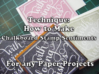 217. How to use Anna Griffin Chalkboard Rubber Stamps & Make a 3D Sentiment
