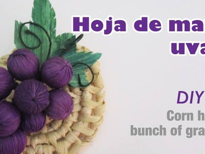 Como hacer hoja de maiz uvas 51. how to make corn husk grapes