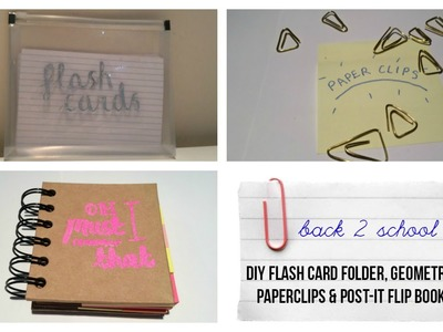 DIY Flash Card Folder, Geometric Paperclips & Post-It Flip Book | Back to School