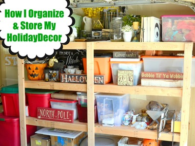 How I Store and Organize my Holiday Decor