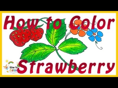 How to color Strawberry - Coloring Pages for Kids - #Strawberry Coloring Book - #HowToColor, #Color
