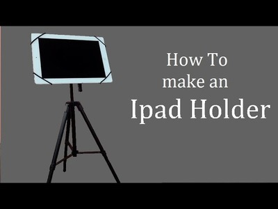 How To Make an Ipad Stand Holder