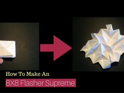 How to Make An Origami 8X8 Flasher Supreme