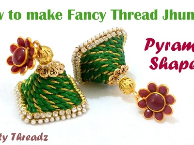 How to make Pyramid Shaped Jhumkas using Fancy Thread at Home | Tutorial !!