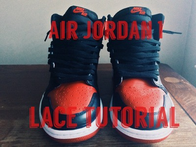"Air Jordan 1 Lace Tutorial | How To Lace Bred ""Banned"" 1s 