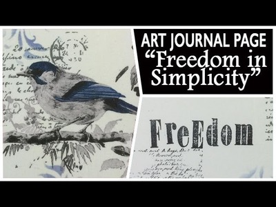 How to: Art Journal Page - Freedon in Simplicity