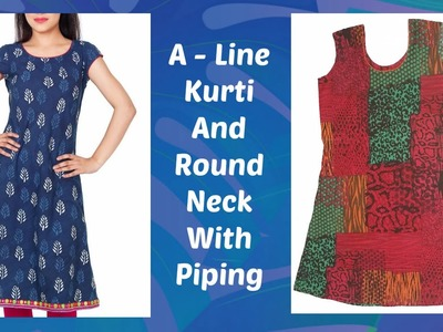 How To Cut And Stitch A Line Kurti And Round Neck With Piping