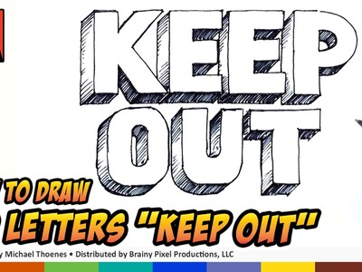 How to Draw 3D Letters - KEEP OUT Sign - Hand Lettering Art for Kids