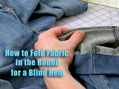 How to Fold Fabric in the Round for a Blind Hem