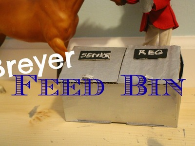 || How to make a || Breyer Feed Bin ||