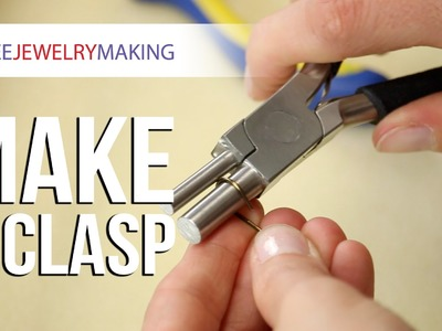 How to Make a Clasp