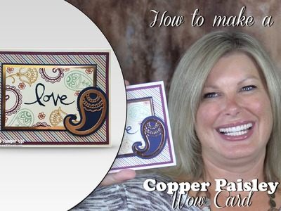 How to make a Copper Paisley WOW card featuring Stampin Up Paisleys Bundle