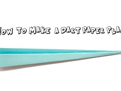 How to Make a Dart Paper Plane