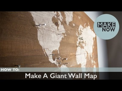 How To: Make A Giant Wall Map