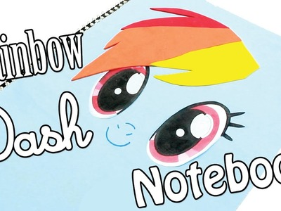 How to make a Rainbow Dash Notebook! (My Little Pony DIY)