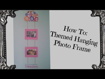 How To: Themed Hanging Photo Frame