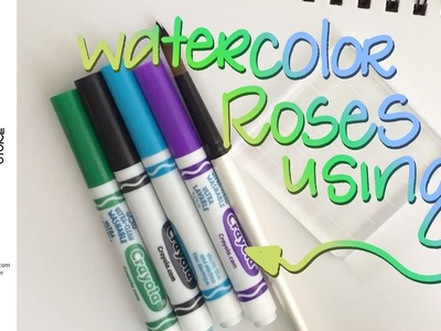 How to Use Crayola Markers to make Watercolor Roses - Brush Lettering, Calligraphy hack