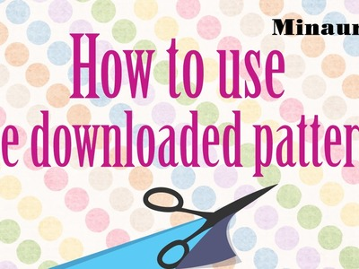 How to use free downloaded sewing patterns