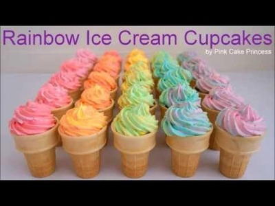 Ombre Rainbow Ice Cream Cupcakes How to Make Rainbow Cupcake Ice Cream Cones