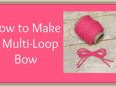 Quick Crafting Tip - How to Make a Multi-Loop Bow