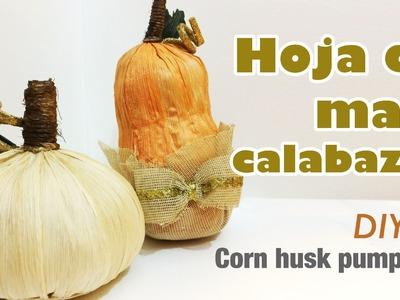 Como hacer hoja de maiz calabaza 55.how to make corn husk pumpking