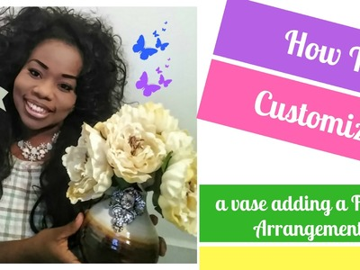 How To Customize Your Vase and Floral Arranagement