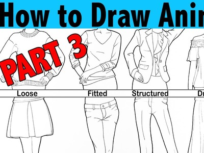How to Draw Anime | Part 3: Clothing