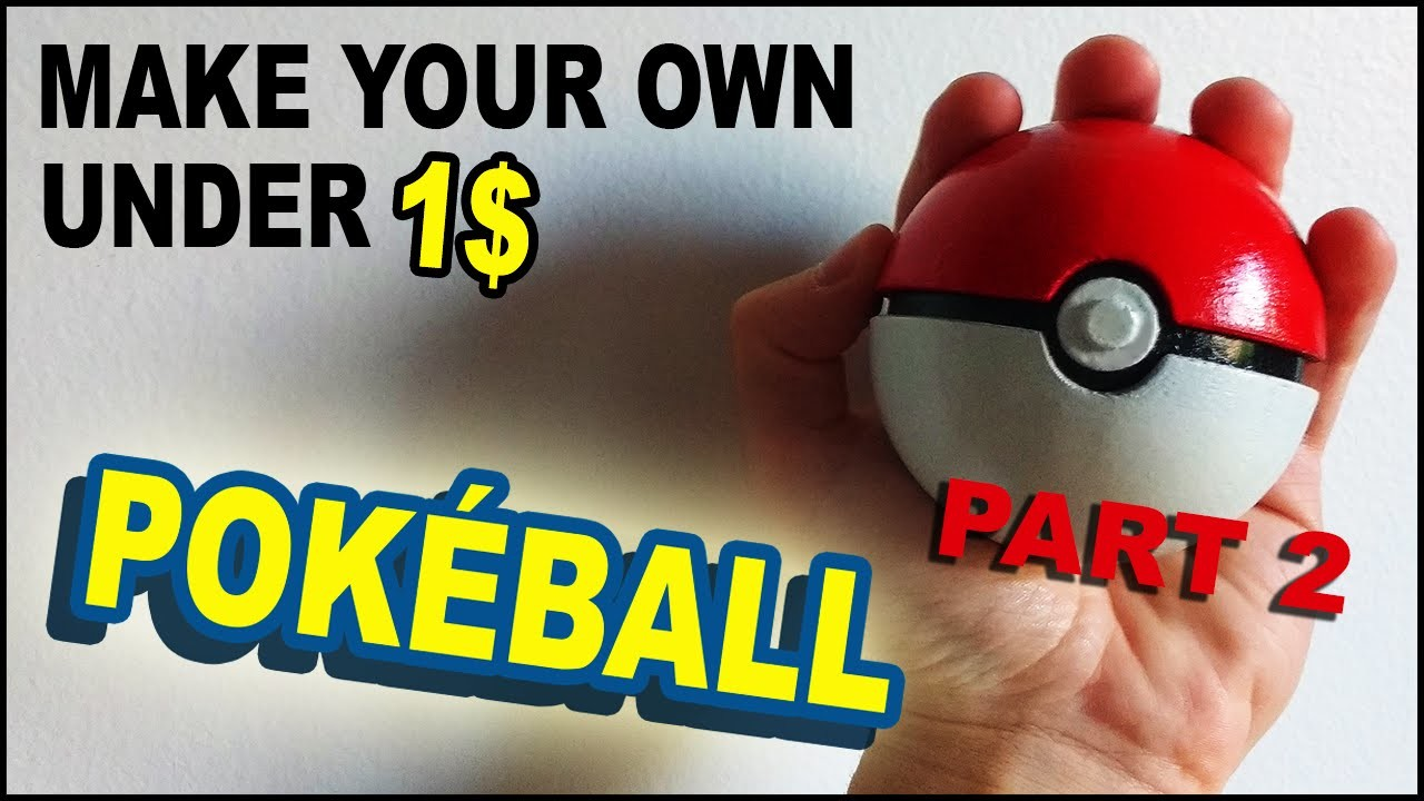 How To Make A Pokéball Under $1 - Part 2 (No 3D Printer)