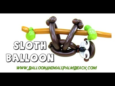 How To Make A Sloth Balloon -  Balloon Animals Palm Beach