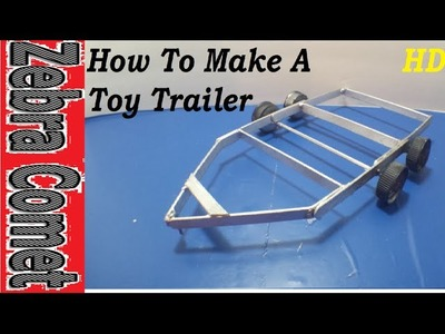 How To Make A Toy Trailer 2