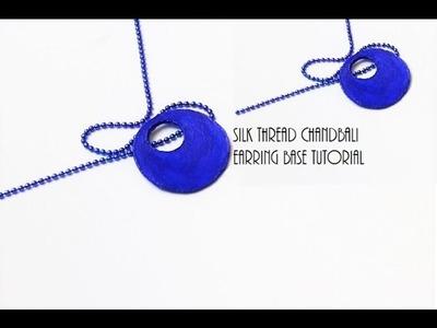 How to make silk thread Chandbali earring bases.Chandbali earring base tutorial