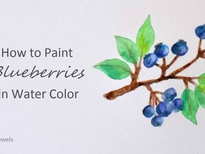 How to paint Blueberries with Branch and Leaves in Watercolor