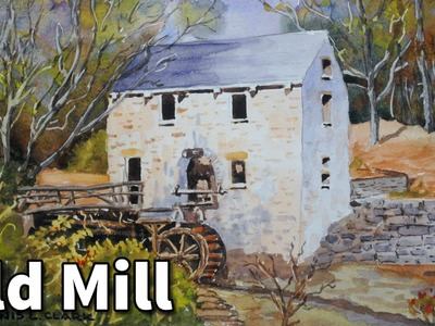 How to paint landscapes in watercolor - old mill paint along class