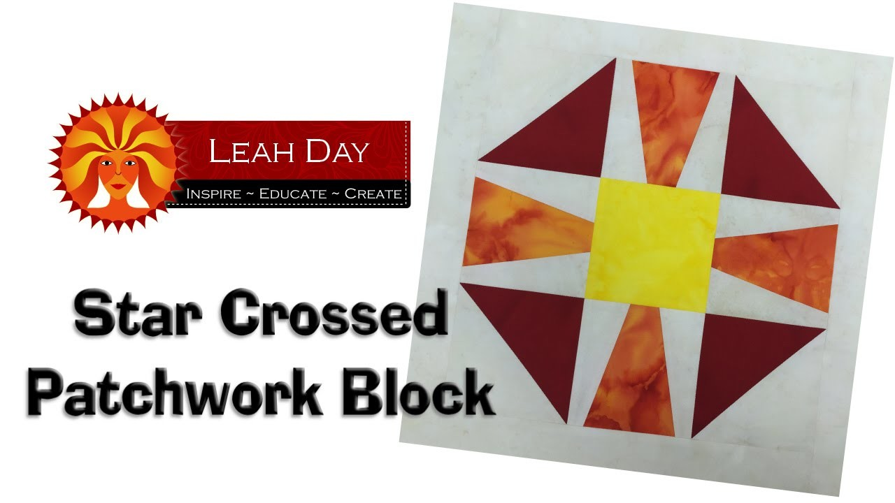 How to Piece a Star Crossed Patchwork Block - Paper Piecing Tutorial with Leah Day