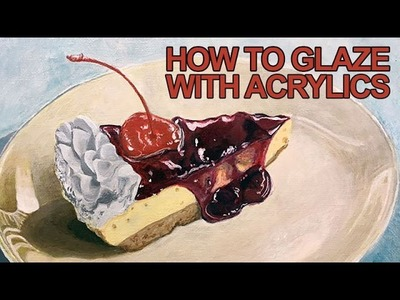 Painting Lesson - How to Glaze With Acrylics