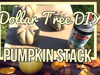 Fall DIY | Dollar Tree Pumpkin Stack | 2016