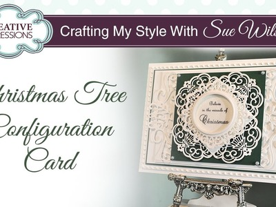 Christmas Tree Card | Crafting My Style With Sue Wilson