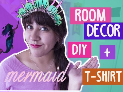 DIY | Room Decor + T-Shirt Mermaid ♡