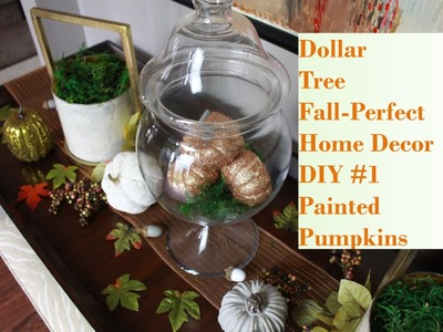 Dollar Tree Fall-Perfect Home Decor DIY #1 Painted Pumpkins