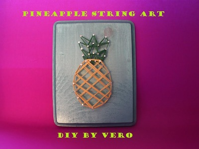 PINEAPPLE STRING ART | DIY BY VERO