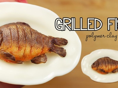 Polymer Clay Grilled Fish TUTORIAL | polymer clay food
