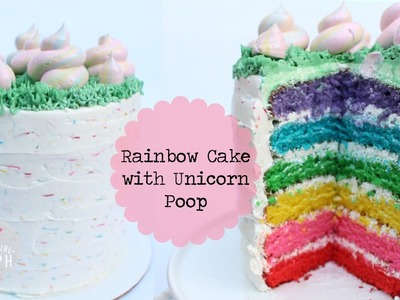 RAINBOW CAKE WITH UNICORN POOP AND SPRINKLE FROSTING