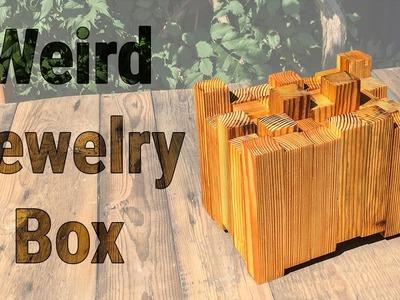 The Weirdest Jewelry Box I Ever Made