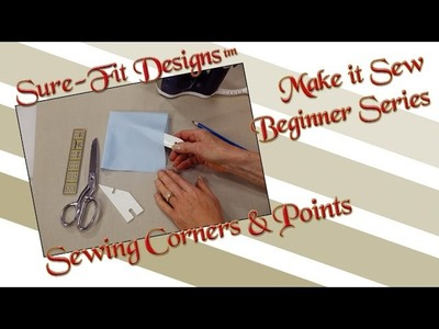Tutorial 11 Beginning Sewing Series Make it Sew – Sewing Square Corners & Points