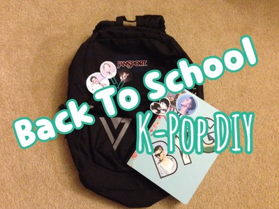 Back To School K-Pop DIY (Backpack, Notebook & Bookmarks). B.A.P & Seventeen