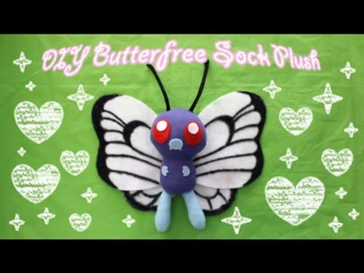 ❤ DIY Butterfree Sock Plush! A Pokemon Plushie Tutorial! ❤