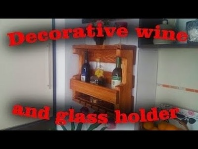 DIY Decorative Wine Rack and Glass Holder (Reupload)