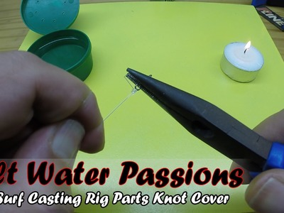 Surf Casting Rig Part 2 - DIY - How to Make a Knot Cover - SaltWaterPassions