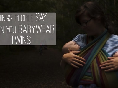 Babywearing Twins: How DOES she do it?  And the things people say.